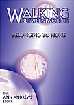 Walking Between Worlds: Belonging to None by Soul Path's Steve Mitchell